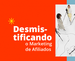 Desmistificando o marketing de afiliados